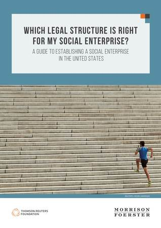 Which Legal Structure is Right for my Social Enterprise? A Guide to Establishing a Social Enterprise in the United States