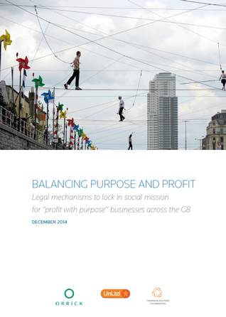 "Balancing purpose and profit: Legal mechanisms to lock in social mission for ""profit with purpose"" businesses across the G8"