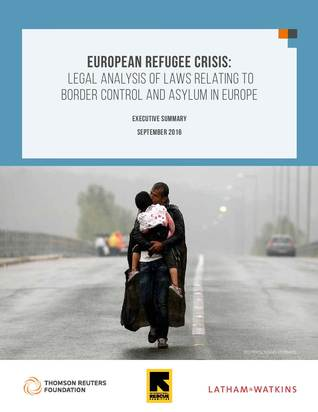 European Refugee Crisis: Legal Analysis of Laws Relating to Border Control and Asylum in Europe (Executive Summary)