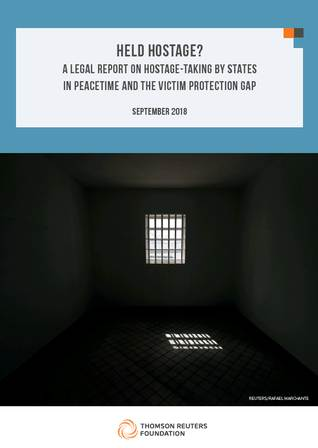Held Hostage? A Legal Report on Hostage-Taking By States in Peacetime and the Victim Protection Gap
