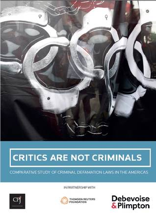 Critics Are Not Criminals - Comparative Study of Criminal Defamation Laws in the Americas