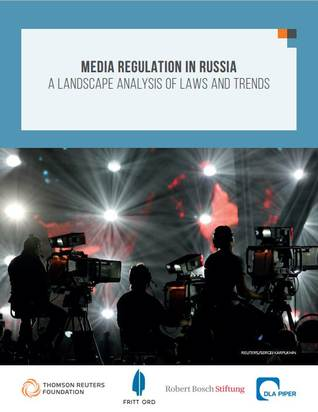 Media Regulation in Russia: A Landscape Analysis of Laws and Trends