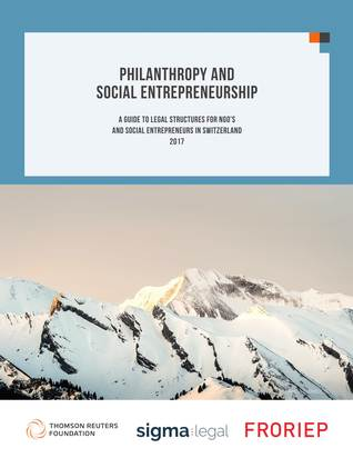 Philanthropy and Social Entrepreneurship: A Guide to Legal Structures for NGOs and Social Entrepreneurs in Switzerland