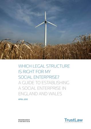 Which Legal Structure is Right for my Social Enterprise? A guide to establishing a social enterprise in England and Wales.