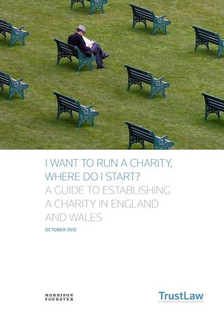 I Want to Run a Charity, Where Do I Start? A Guide to Establishing a Charity in England and Wales